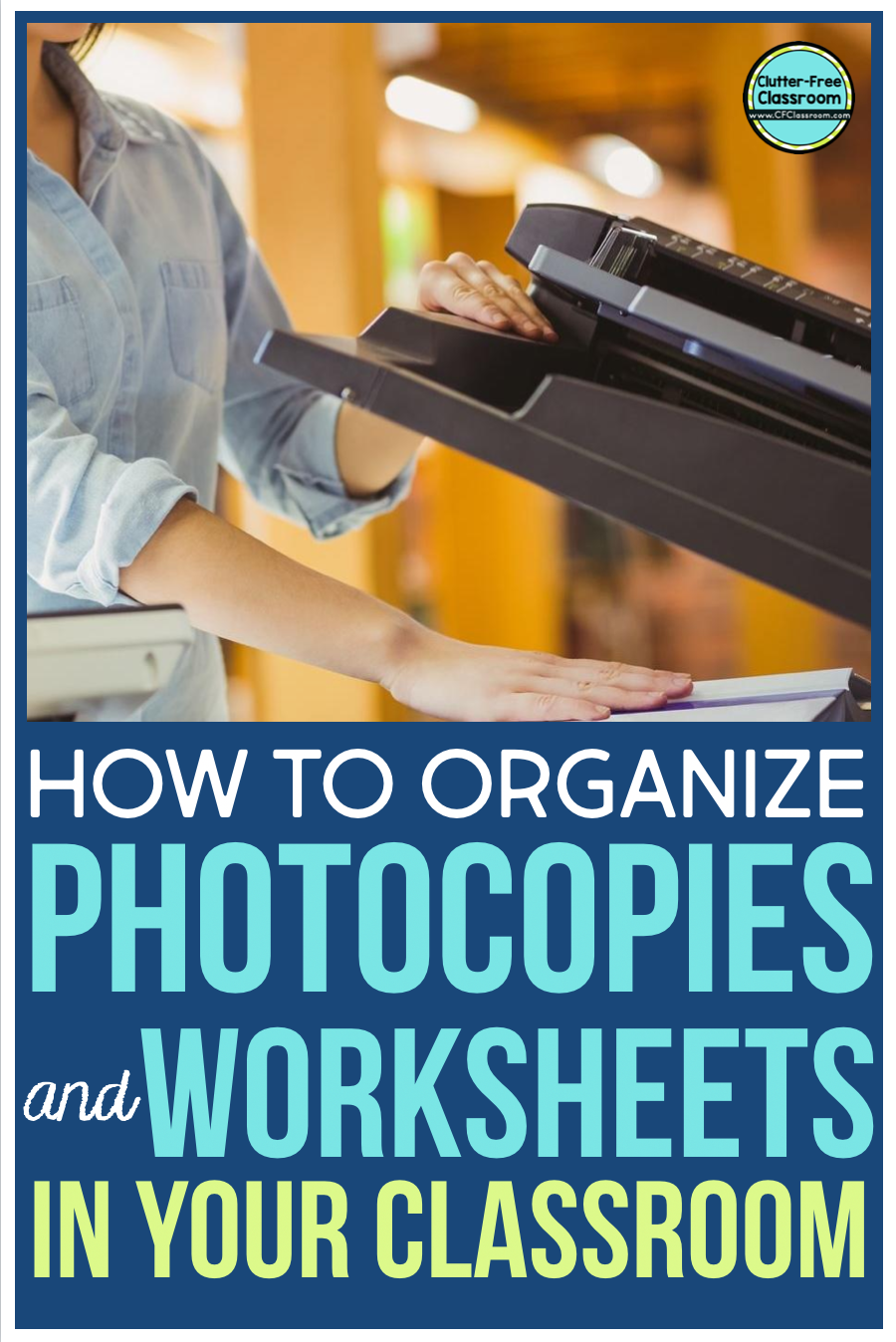 Learn how to organize photocopies and worksheets today! Read this blog post to find out how to organize printables and no prep activities using bins, drawers, folders, binders, boxes, crates, and more.