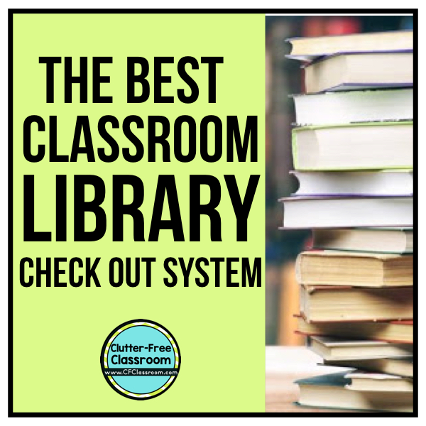 This is THE BEST elementary classroom library book checkout system! You need to read this post from the Clutter Free Classroom about storage tips, ideas, and strategies so you are ready for back to school and can set up and design your classroom. #classroomsetup #classroomdesign