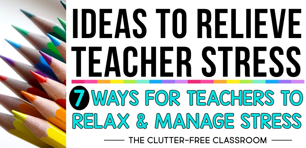 "If you're a teacher, there's a good chance you have some stress in your life. Shutting off the ""teacher brain"" at the end of the day can be a real challenge. but with these teacher relaxation ideas, you're going to have the best school year yet. Click through to see some tried and true ideas for reducing teacher stress. Good stress relief ideas, regardless of what grade level you teach!"
