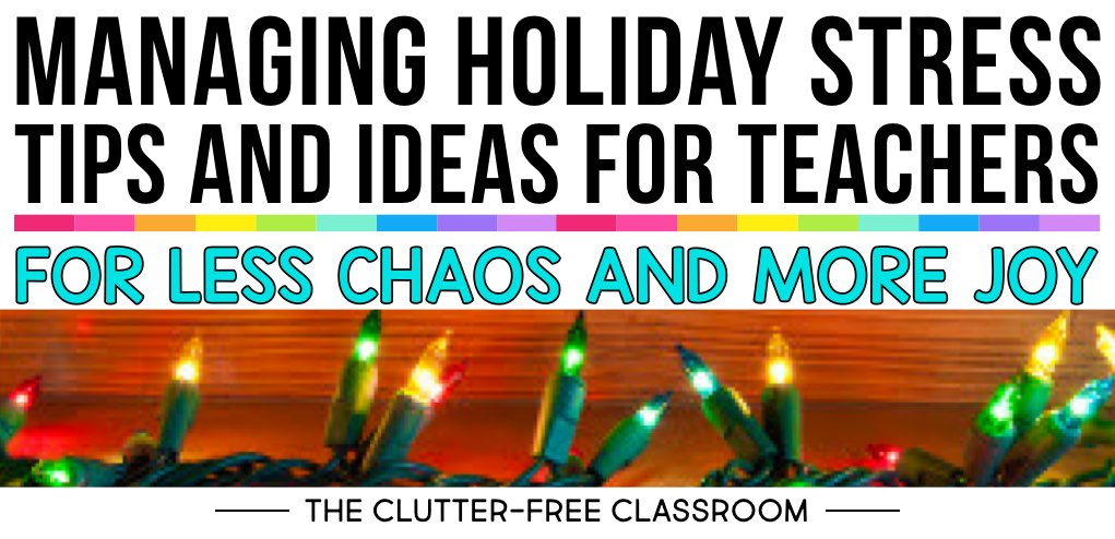 Managing holiday stress as a teacher does not need to be overwhelming. Use these ideas to beat holiday stress during the summer months or fall weekends. Teachers are going to love these tips, but they work for anyone who wants some holiday stress relief tips they can implement early in the year.