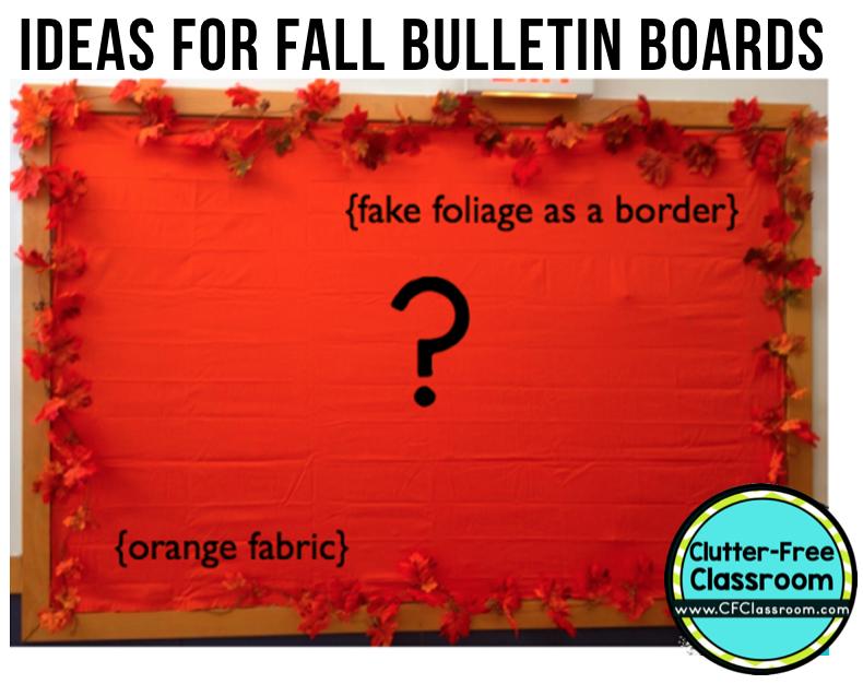 Fall Bulletin Board Ideas For Elementary Schools Clutter Free Classroom By Jodi Durgin