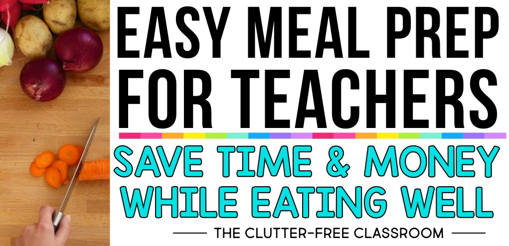 Teacher meal prep does NOT need to be a challenge. Here are some great ideas to make meal prepping easy, help you save some money, and eat a bit healthier in the process. You'll be less stressed and you can maintain a healthy weight. Teachers at all grade levels will love the tips and ideas shared here!