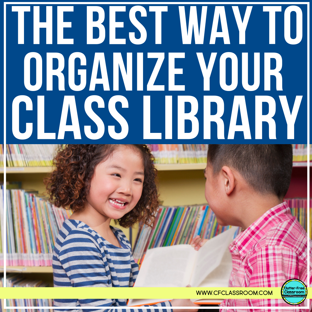 Check out this post from the Clutter Free Classroom on how to set up and organize an elementary classroom library. Think about genre, reading level, topic, and categories when choosing labels, baskets, bins, shelves, bookshelves, and other storage systems. #classroomsetup #classroomdesign