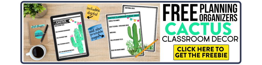 free printable planning organizers for cactus classroom theme on a desk