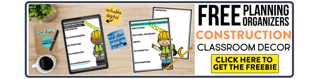 free printable planning organizers for construction classroom theme on a desk