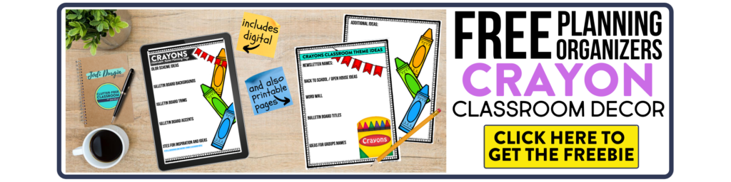 free printable planning organizers for crayon classroom theme on a desk