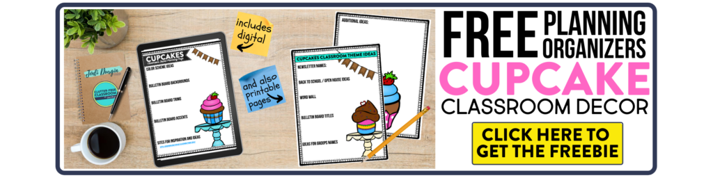 free printable planning organizers for cupcake classroom theme on a desk