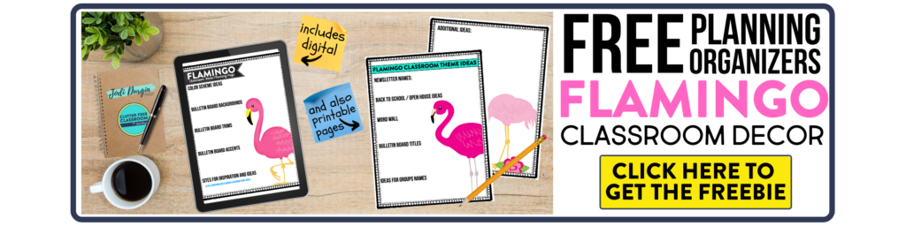 free printable planning organizers for flamingo classroom theme on a desk