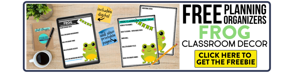 free printable planning organizers for frog classroom theme on a desk