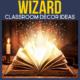 wizard classroom decor ideas