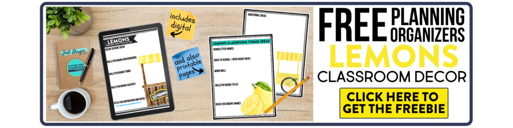 free printable planning organizers for lemon classroom theme on a desk