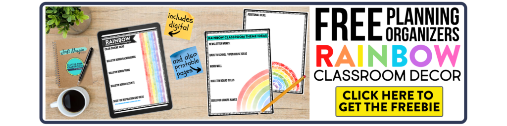 free printable planning organizers for rainbow classroom theme on a desk