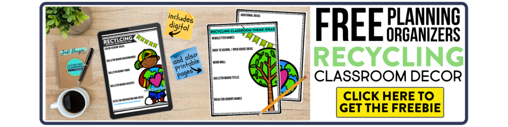 free printable planning organizers for recycling classroom theme on a desk
