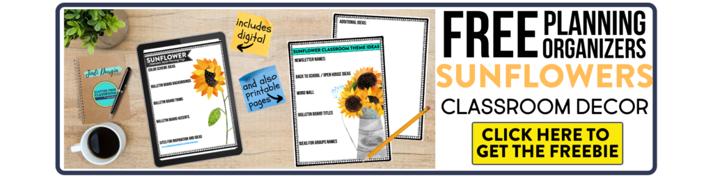 free printable planning organizers for sunflower classroom theme on a desk