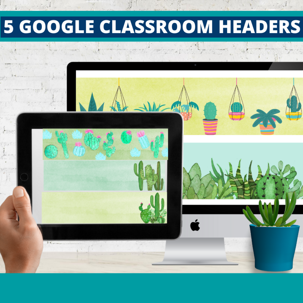cactus classroom themed google classroom headers and google classroom banners
