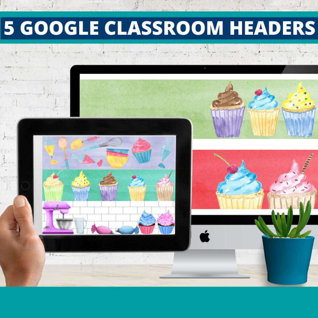 cupcakes classroom themed google classroom headers and google classroom banners