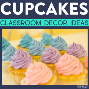 cupcakes classroom decor ideas