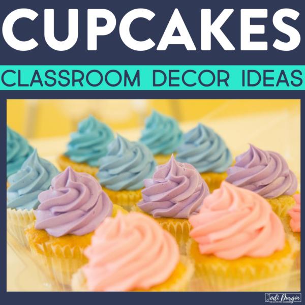 cupcakes classroom decor ideas