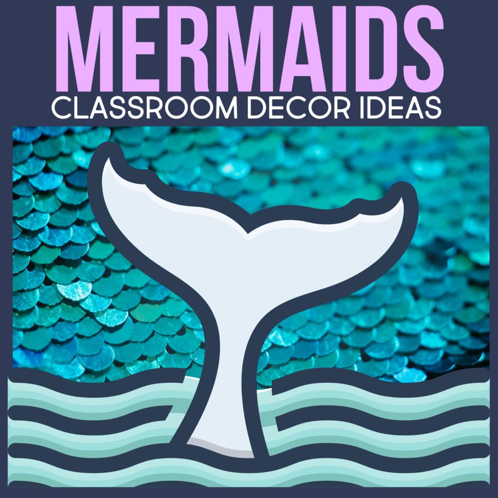mermaids as a classroom decor theme for elementary teachers