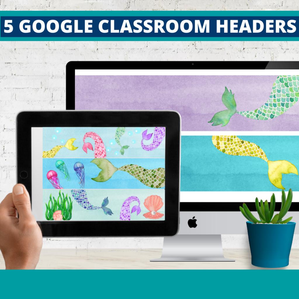 mermaid classroom themed google classroom headers and google classroom banners