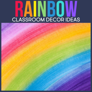 a bright colors rainbow classroom theme for elementary teachers