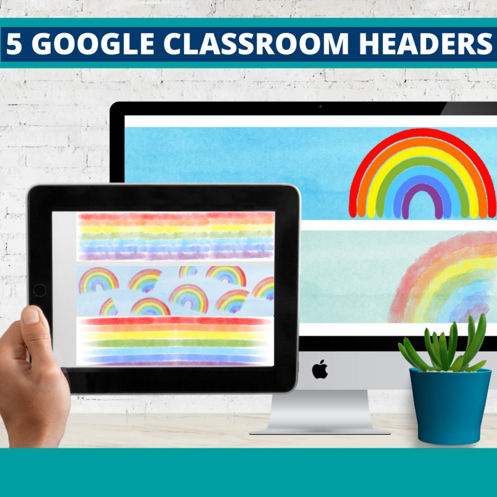 rainbow classroom themed google classroom headers and google classroom banners