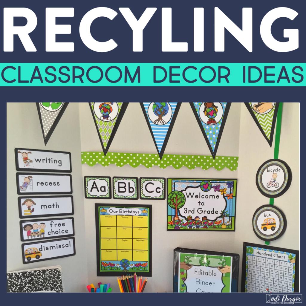 Recycling Themed Classroom Ideas Printable Classroom Decorations Jodi Durgin Education Co