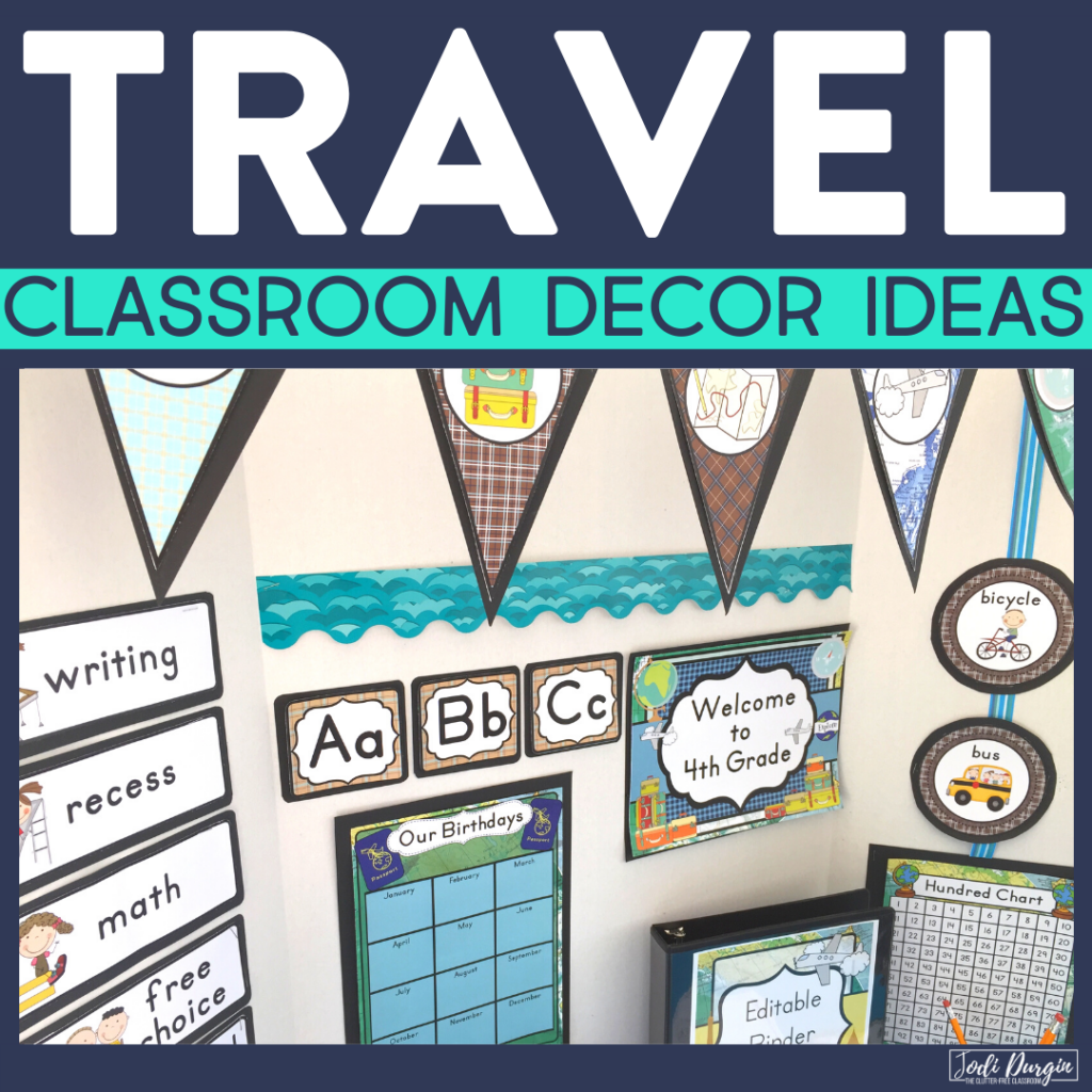 Travel Classroom Theme Ideas Jodi Durgin Education Co