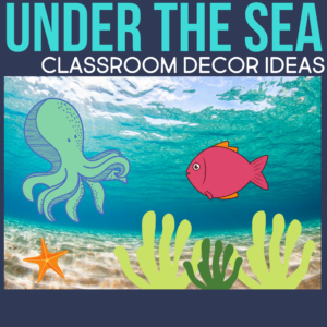an under the sea classroom theme for elementary teachers