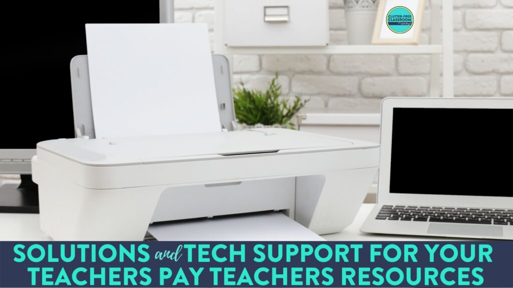 Tech Support and help with printing and downloading files for Teachers Pay Teachers Products