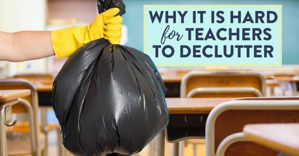 why it is hard for teachers to declutter their classroom with desks