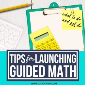 teacher clipboard with list of tips for launching guided math workshop